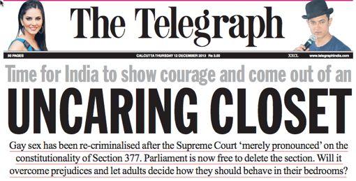 """""""יום שחור לחרות בהודו״, מכריז עתון במומבאיי למחרת החלטתו של בית המשפט העליון להחזיר ״מעשה סדום״ לקודקס הפלילי. עתון בקולקאטה (=כלכתה) מכריז, ״באה השעה שהודו תגלה, ותצא מתוך ארון הלא-אכפתיות״. קשה מאוד לדעתב איזו מידה העתונים האלה משקפים את דעת הקהל"""