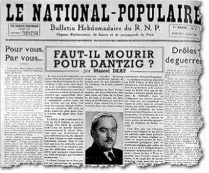 """""""למות בשביל דנציג?״, שאל מאמר מאת מרסל דיאה, מן הדוברים הבולטים של הימין הפרו-פשיסטי בצרפת, לימים ממשתפי הפעולה הידועים ביותר לשמצה עם הנאצים. המאמר התפרסם במאי 1939"""