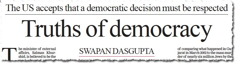רשימה בעמוד האדיטוריאלי של עתון הודי חשוב מכריזה, ללא חמדה, ״ארה״ב מקבלת שעליה לכבד בחירה דמוקרטית״. זאת אומרת, לא על אמריקה לבחור את ממשלת הודו, או כל ממשלה אחרת. (The Telegraph, קולקאטה/לשעבר כלכתה, ארבעה-עשר בפברואר 2014)